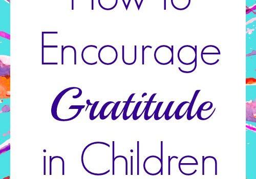 How to Encourage Gratitude in Children