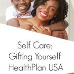 My Birthday Gift to Me: HealthPlan USA